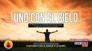 Uno Con El Cielo || 45 Minutos de Adoración Espontánea En Vivo