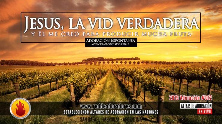 Jesus, La Vid Verdadera y Él Me Creo Para Producir Mucha Fruta || Altar de Adoración