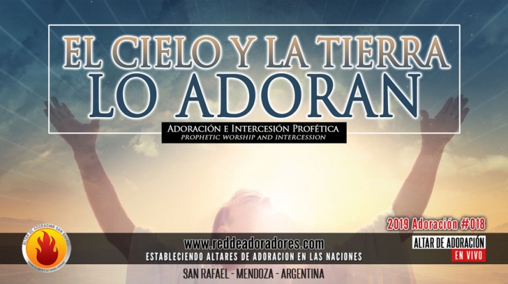 El Cielo Y La Tierra Lo Adoran || Altar En Vivo