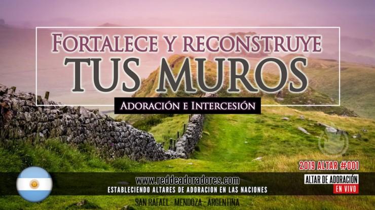 Fortalece y Reconstruye Tus Muros || Altar #001 (Argentina)