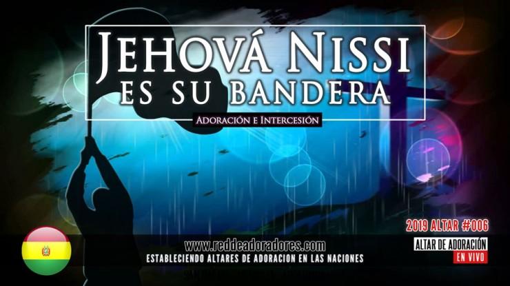 Jehová Nissi Es Su Bandera || Altar #006 (2019)