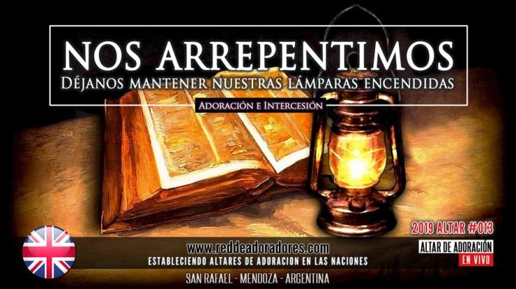 Nos Arrepentimos: Déjanos Mantener Nuestras Lámparas Encendidas || Altar #013 (2019)
