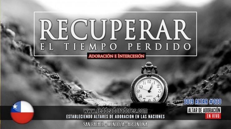 Recuperar El Tiempo Perdido || Altar 2019 (020) #Chile