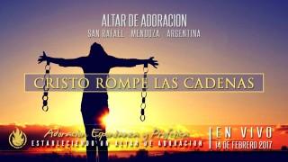 Cristo Rompe Las Cadenas || Altar de Adoración