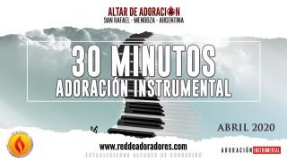 30 Minutos de Adoración // Instrumental (Abril 2020)