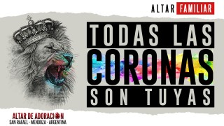 Todas Las Coronas Son Tuyas || Altar Familiar