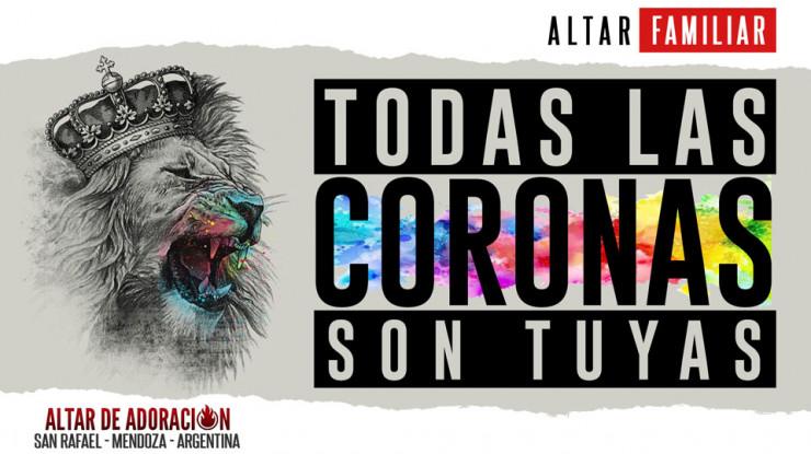 Todas Las Coronas Son Tuyas || Altar Familiar
