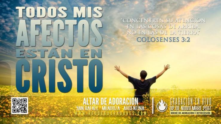 Todos Mis Afectos Están En Cristo || Altar de Adoración
