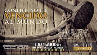 Confíen, Yo He Vencido Al Mundo || Altar de Adoración