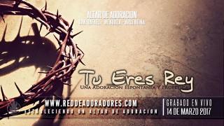 Tu Eres Rey || Adoracion Espontanea (En Vivo)