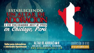 Estableciendo Un Altar de Adoración || Chiclayo, Peru (Sabado PM)