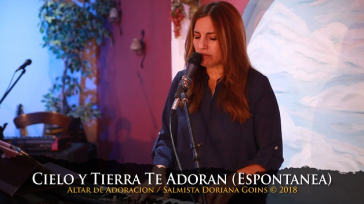 Cielo y Tierra Te Adoran (Espontánea) // Salmista Doriana Goins