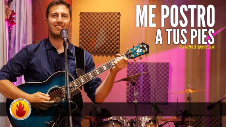 Me Postro A Tu Pies || Salmista Federico Silva