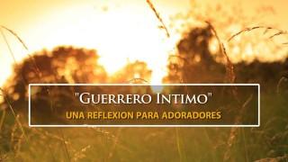 Guerrero Intimo (Mi Adoración Es Para Ti)