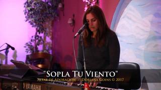 Sopla Tu Viento    Doriana Goins (Altar de Adoración)