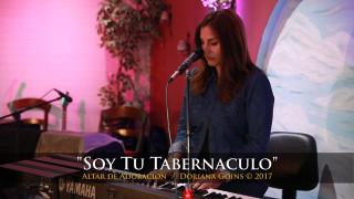 Soy Tu Tabernaculo    Doriana Goins (Altar de Adoración)