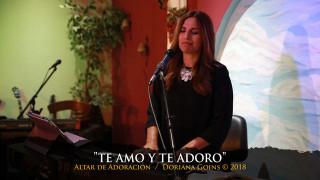 Te Amo y Te Adoro    Doriana Goins (Altar de Adoración)